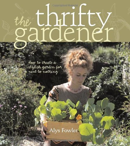 The Thrifty Gardener By Alys Fowler