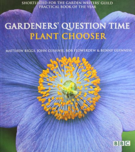 Gardeners' Question Time - Plant Chooser by John Cushnie