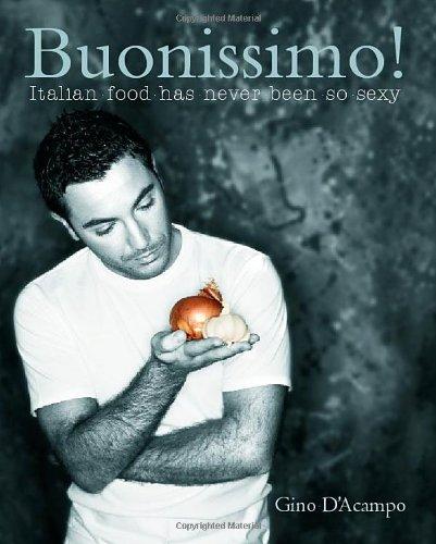 Buonissimo!: Italian Food Has Never Been So Sexy by Gino D'Acampo
