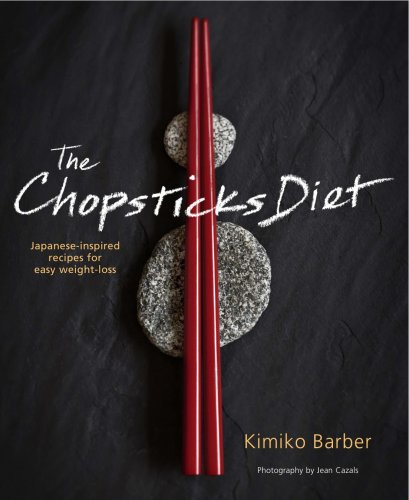 The Chopsticks Diet By Kimiko Barber