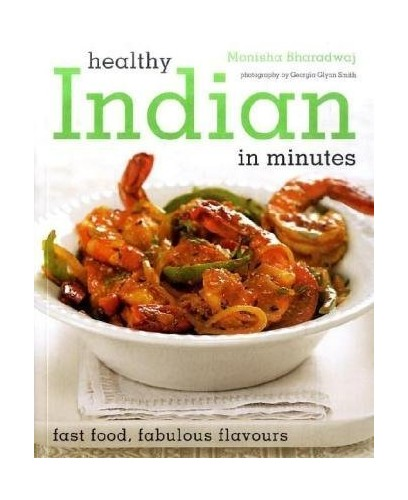 Healthy Indian By Monisha Bharadwaj