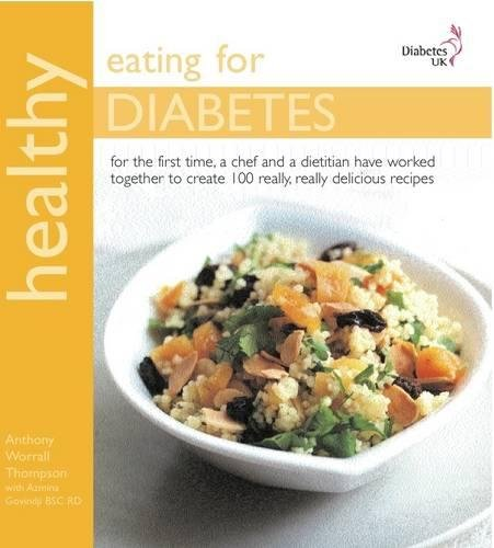 Healthy Eating for Diabetes: In Association with Diabetes UK By Antony Worrall Thompson