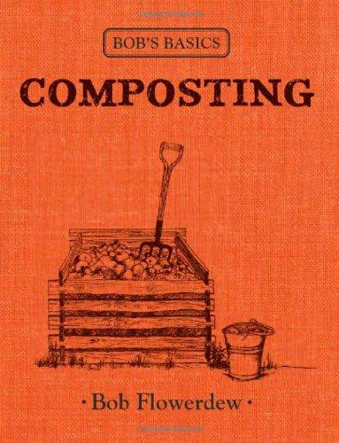 Bob's Basics: Composting by Bob Flowerdew