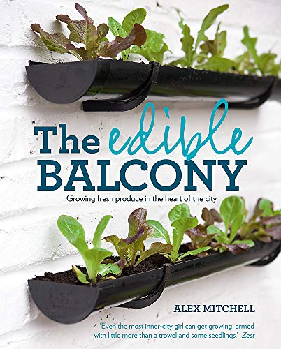 The Edible Balcony By Alex Mitchell