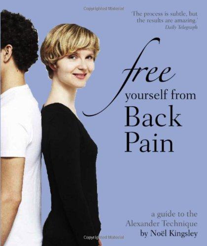 Free Yourself from Back Pain By Noel Kingsley