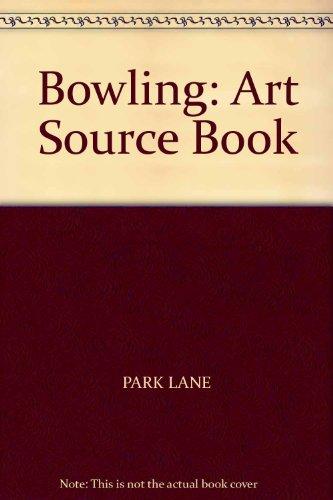Bowling: Art Source Book By PARK LANE