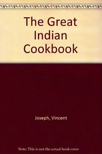 The Great Indian Cookbook by Vincent Joseph