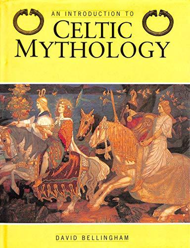 An Introduction to Celtic Mythology By David Bellingham