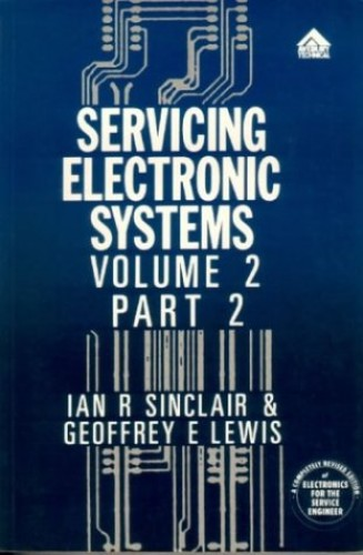 Servicing Electronic Systems Series: Volume 2 Part 2: Television and Radio Technology: Television and Radio Reception Technology Vol 2 By Ian Robertson Sinclair