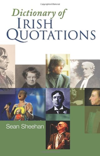 Dictionary of Irish Quotations By Sean Sheehan