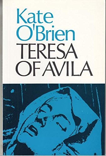 Teresa of Avila by Kate O'Brien