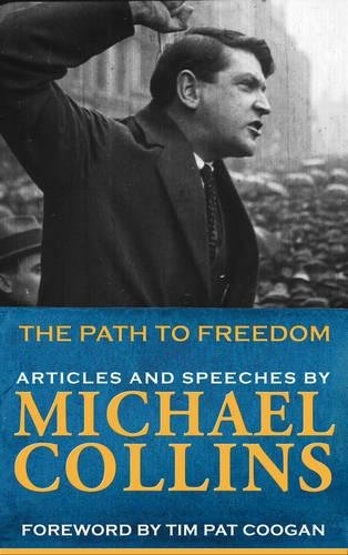 Path to Freedom: Articles and speeches by Michael Collins by Michael Collins
