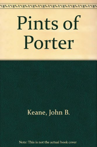 Pints of Porter By John B. Keane