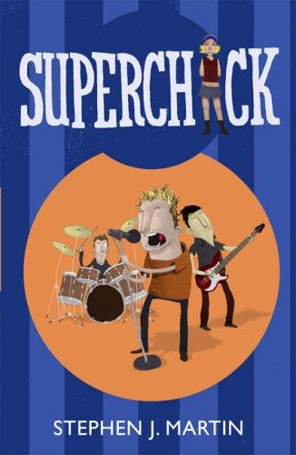 Superchick By Stephen J. Martin