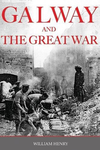 Galway And The Great War By William Henry