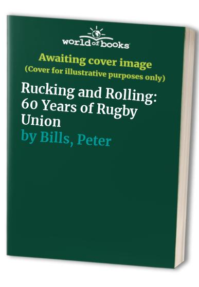 Rucking and Rolling: 60 Years of Rugby Union