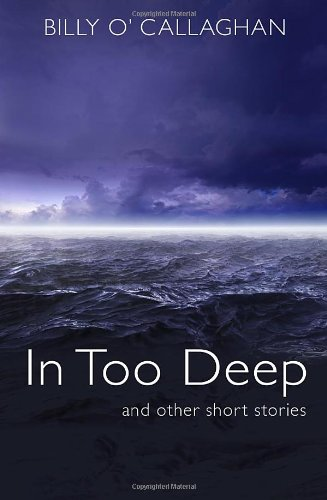 In Too Deep By Billy O'Callaghan