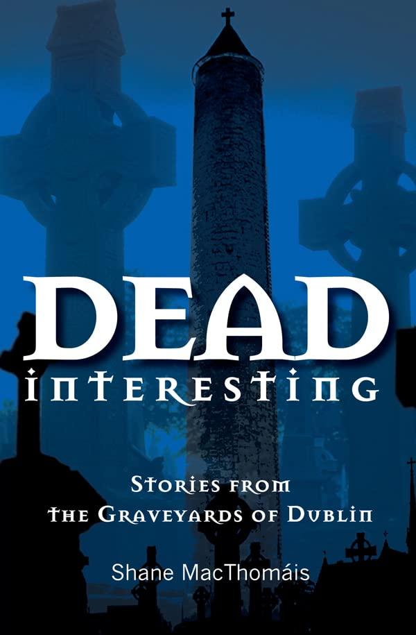 Dead Interesting By Shane MacThomais