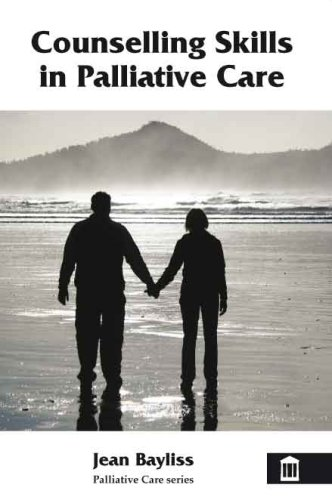 Counselling Skills in Palliative Care By Jean Bayliss