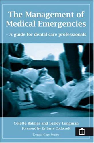 The Management of Medical Emergencies By Colette Balmer