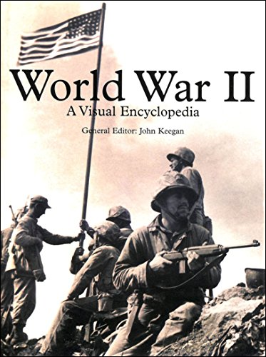 World War II: a Visual Encyclopedia By John Keegan