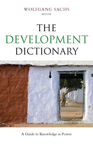 The Development Dictionary By Edited by Wolfgang Sachs
