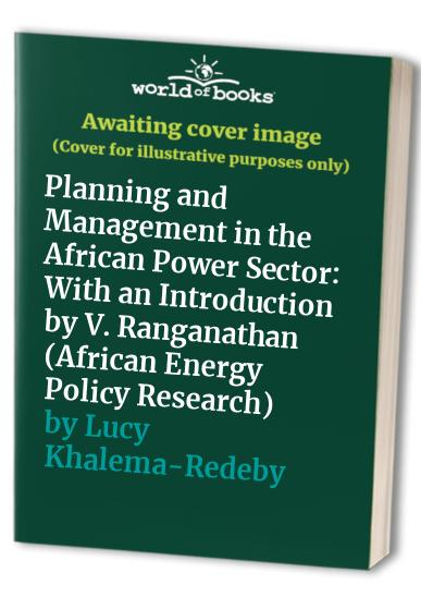 Planning and Management in the African Power Sector By Lucy Khalema-Redeby