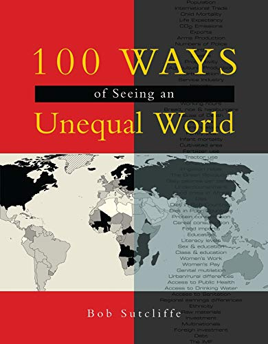 100 Ways of Seeing an Unequal World By Bob Sutcliffe