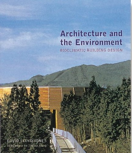 Architecture and the Environment By David Lloyd Jones