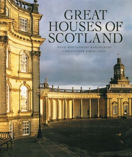 Great Houses of Scotland By Hugh Montgomery-Massingberd