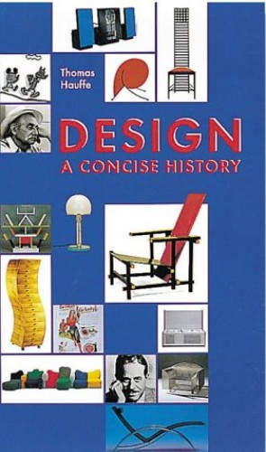 Design: A Concise History By Thomas Hauffe