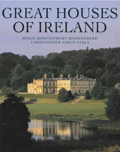 Great Houses of Ireland By Hugh Montgomery-Massingberd