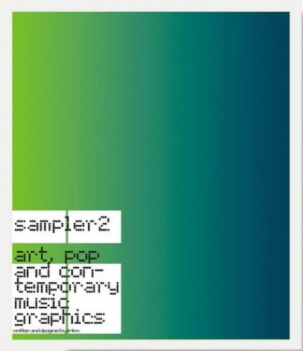 Sampler 2: Art, Pop and Contemporary Music Graphics by Intro