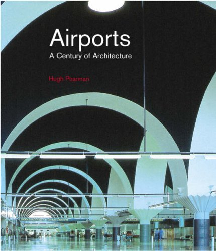 Airports: A Century of Architecture by Pearman, Hugh Hardback Book The Cheap