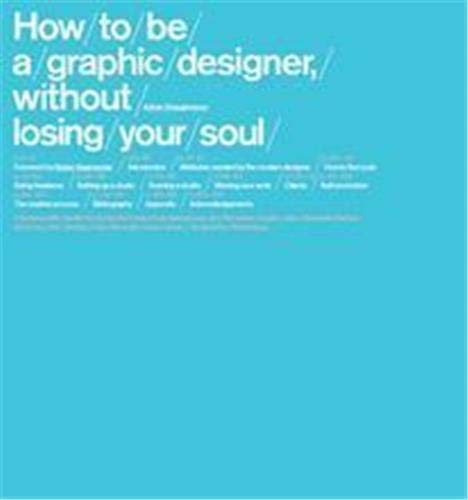 How to be a Graphic Designer: Without Losing Your Soul by Stefan Sagmeister