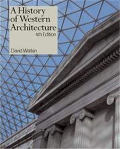 History of Western Architecture (Fourth Edition) By David Watkin