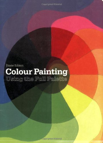 Colour Painting: The Full Palette By Edison