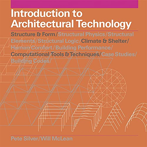 Introduction to Architectural Technology By Pete Silver