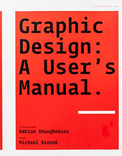 Graphic Design: A User's Manual. by Adrian Shaughnessy