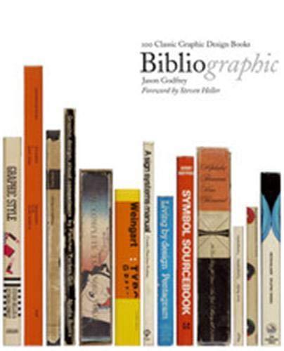Bibliographic: 100 Classic Graphic Design Books By Jason Godfrey