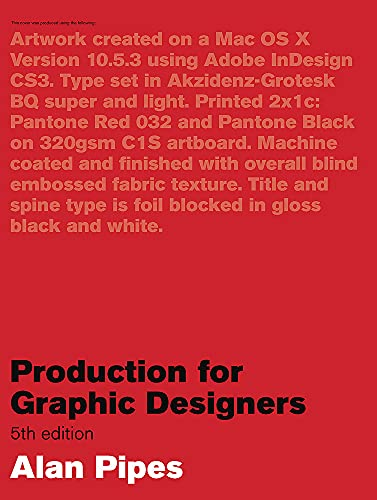 Production for Graphic Designers, 5th Edition By Alan Pipes