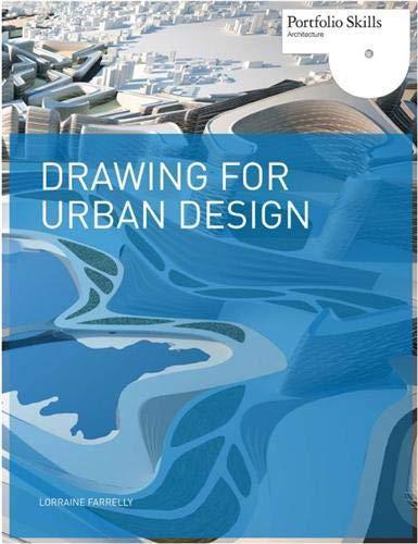 Drawing for Urban Design (Portfolio Skills. Architecture) By Lorraine Farrelly