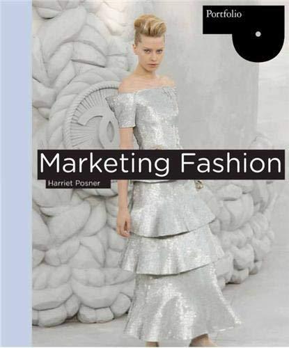 Marketing Fashion - Portfolio (Portfolio (Laurence King)) By Harriet Posner