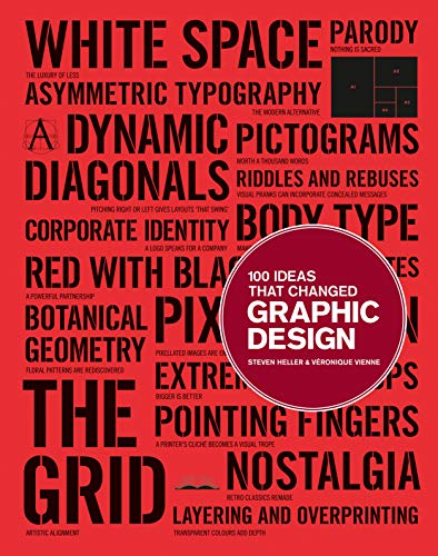 100 Ideas that Changed Graphic Design by Steven Heller