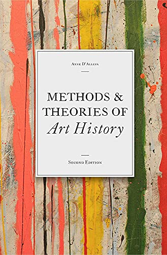 Methods & Theories of Art History, Second Edition By Anne D'Alleva