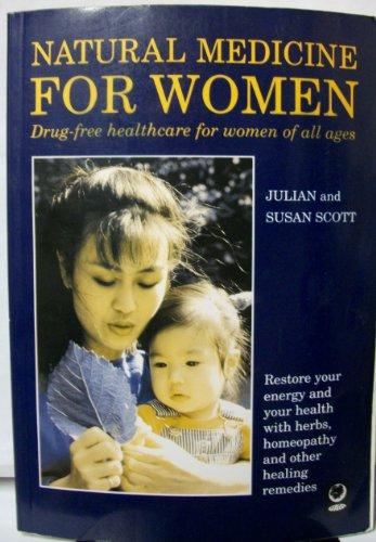 Natural Medicine for Women By Julian Scott