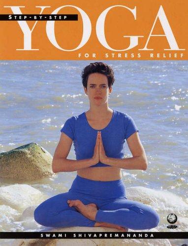 Yoga for Stress Relief By Swami Shivapremananda