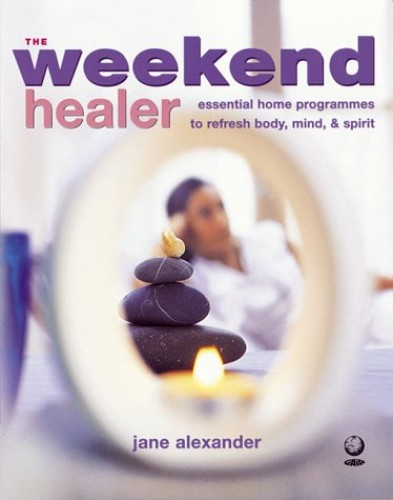 The Weekend Healer By Jane Alexander