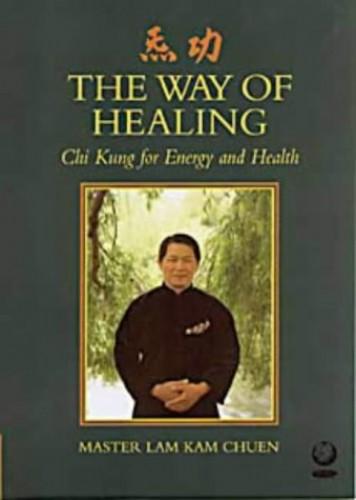 Way of Healing By Master Lam Kamchuen