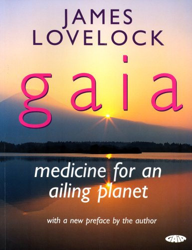 Gaia: medicine for an ailing planet By James Lovelock